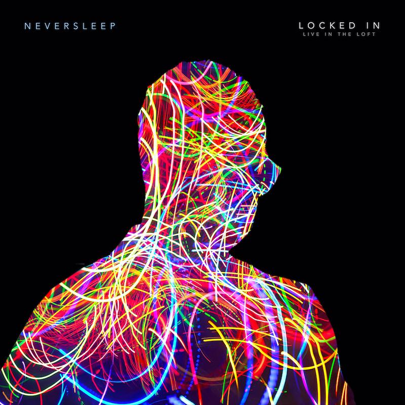 Neversleep – Locked in (Live In The Loft)